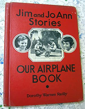 Jim and Jo Ann Stories Our Airplane: Dorothy Warnes Reilly