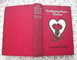 The Singing Mouse Stories: Emerson Hough