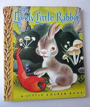 The Lively Little Rabbit - A Little Golden Book: Ariane