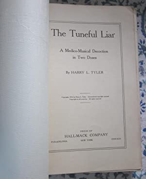 The Tuneful Liar A Medico-Musical Decoction in 2 Doses: Harry L. Tyler