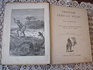 Through African Wilds or The Adventures of Four Young Americans Through the Heart of Africa: James ...