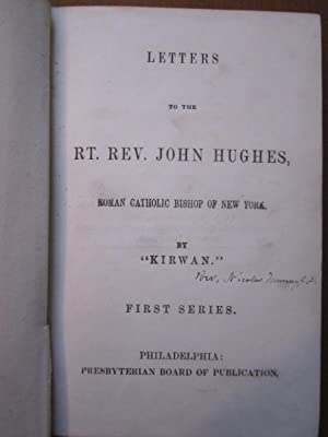 Letters to the Rt. Rev. John Hughes, Roman Catholic Bishop of New York: Kirwan