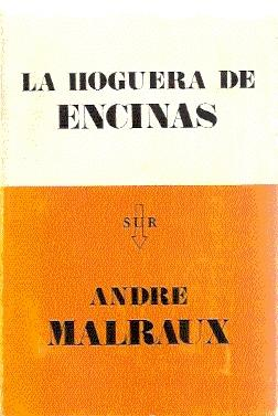 LA HOGUERA DE ENCINAS: Malraux, André