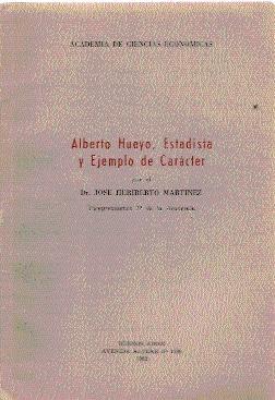 Alberto Hueyo, Estadista y Ejemplo de Carácter: Heriberto Martínez, José