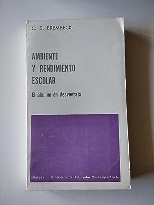 AMBIENTE Y RENDIMIENTO ESCOLAR : El alumno en desventaja: Brembeck, C. S.