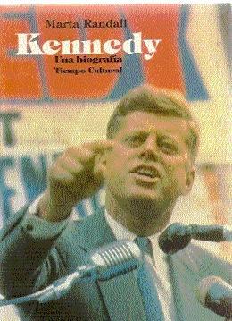 John F. Kennedy. Una biografía: Randall, Marta