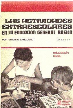 LAS ACTIVIDADES EXTRAESCOLARES EN LA EDUCACIÓN GENERAL BÁSICA: Barquero, Virgilio