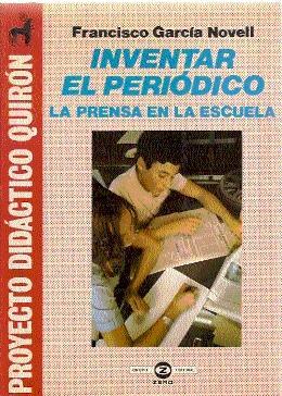 INVENTAR EL PERIÓDICO : LA PRENSA EN LA ESCUELA: García Novell, Francisco