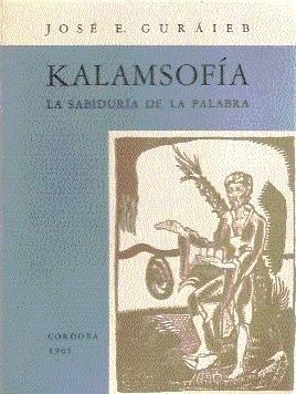 KALAMSOFÍA (La sabiduría de la palabra): Guráieb, José E.