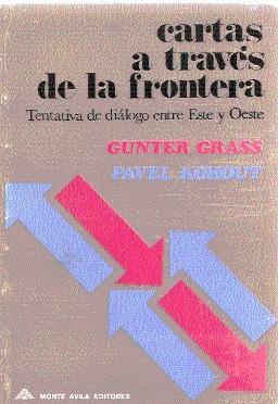 Cartas a través de la frontera: Grass, Günter / Kohout, Pavel