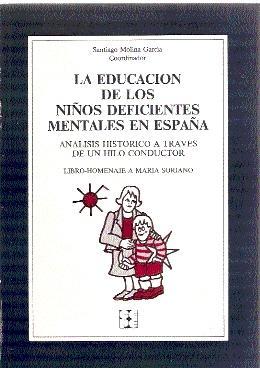 La educación de los niños deficientes mentales: Molina García, Santiago