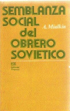 SEMBLANZA SOCIAL DEL OBRERO SOVIÉTICO (RASGOS FUNDAMENTALES Y PROCESO DE SU FORMACIÓN...