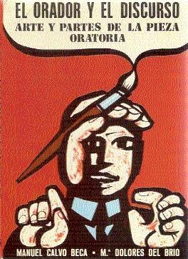 El Orador y el Discurso : Arte: Calvo Beca, Manuel