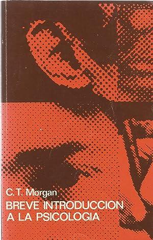 BREVE INTRODUCCION A LA PSICOLOGIA: Morgan, C. T.