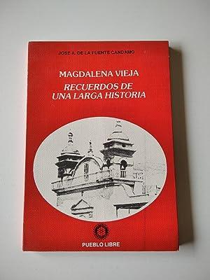 Magdalena Vieja : Recuerdos de una larga historia: La Puente Candamo, José de