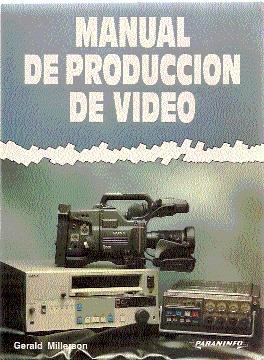 MANUAL DE PRODUCCIÓN DE VIDEO: Millerson, Gerald