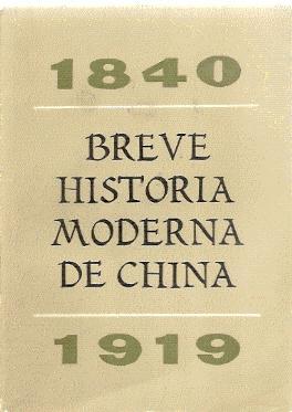 BREVE HISTORIA MODERNA DE CHINA 1840 - 1919