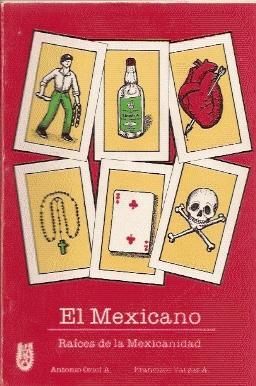 El Mexicano. Raíces de la Mexicanidad: Oriol A., Antonio / Vargas A., Francisco