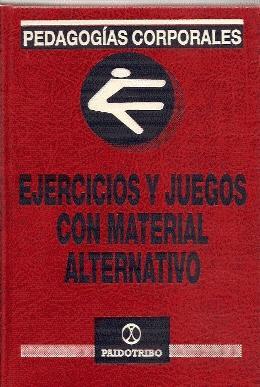 EJERCICIOS Y JUEGOS CON MATERIAL ALTERNATIVO (PEDAGOGÍAS: Jardi Pinyol, Carles