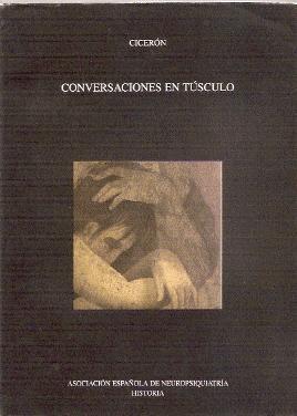 CONVERSACIONES EN TÚSCULO: Cicerón