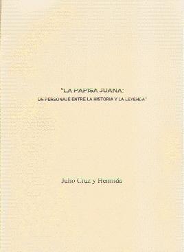 LA PAPISA JUANA: UN PERSONAJE ENTRE LA HISTORIA Y LA LEYENDA: Cruz y Hermida, Julio
