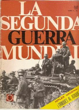 LA SEGUNDA GUERRA MUNDIAL, Fascículo nº 1 : HITLER ORDENA: TANQUES AL ATAQUE!: Gibelli,...