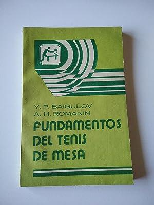 FUNDAMENTOS DEL TENIS DE MESA: Baigulov, Y. P. / Romanin, A. H.