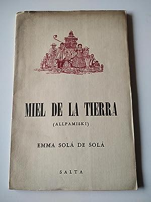 MIEL DE LA TIERRA (ALLPAMISKI) POESÍAS DE: Solá de Solá,