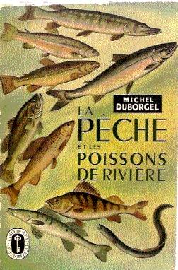 La Pêche et les poissons de rivière - Michel Duborgel