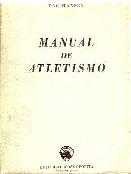MANUAL DE ATLETISMO (TÉCNICAS Y REGLAMENTACIONES DE: Hansen, Dac