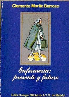 ENFERMERÍA: PRESENTE Y FUTURO: MARTÍN BARROSO, Clemente