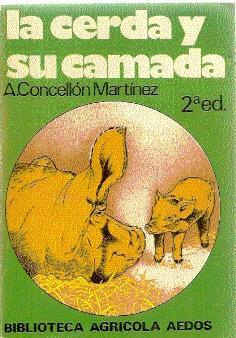LA CERDA Y SU CAMADA: CONCELLÓN MARTÍNEZ, A.