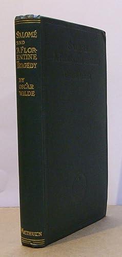 Salomé; La Sainte Courtisane; A Florentine Tragedy.: WILDE, Oscar.