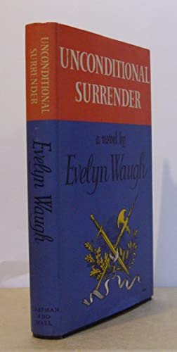 Unconditional Surrender - The Conclusion of Men: WAUGH, Evelyn.