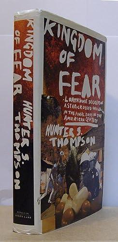 Kingdom of Fear - Loathsome Secrets of: THOMPSON, Hunter S.