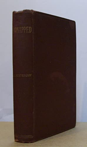 Kidnapped Being Memoirs of the Adventures of: STEVENSON, Robert Louis.