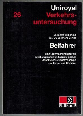 Beifahrer; Uniroyal Verkehrsuntersuchung Band 26; Eine Untersuchung: Ellinghaus, Dieter und