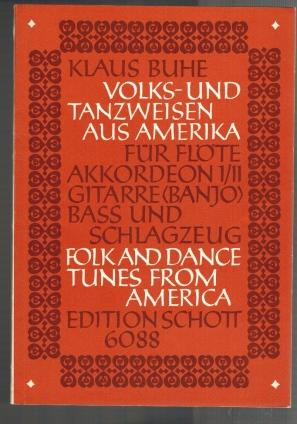 Volks- und Tanzweisen aus Amerika. Für Flöte,: Buhe, Klaus.: