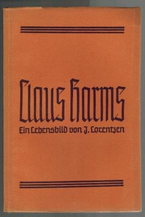 Claus Harms, Lebensbild. Väter der Lutherischen Kirche: J. Lorentzen: