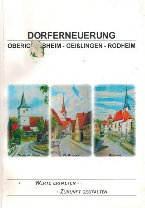 Dorferneuerung Oberickelsheim - Geißlingen Rodheim; Werte erhalten: Ertel, Michael, Andreas