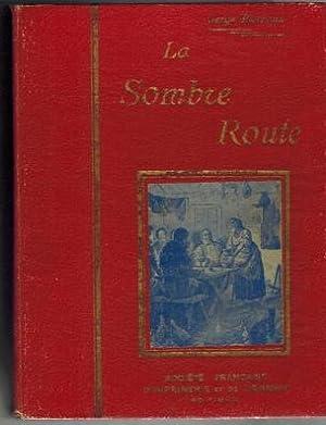 La Sombre Route; Nombreuses Illustratione: Barranx, Serge: