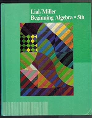 Beginning algebra 5th: Lial, Margaret L.