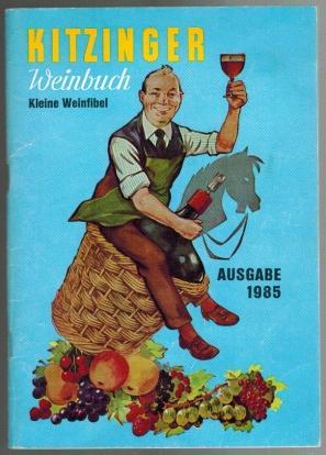 Kitzinger Weinbuch; Ausgabe 1985; Ein Ratgeber für: Arauner, Paul: