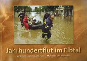 Jahrhundertflut im Elbtal zwischen Schmilka und Pirna, Mühlbach und Heidenau; Eine Chronik der...