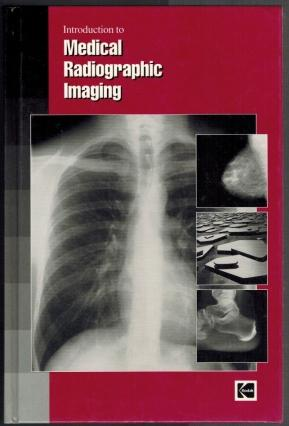 Introduction to Medical Radiographic Imaging: Pizzutiello Robert J.