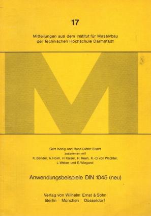 Anwendungsbeispiele DIN 1045 (neu); Mitteilungen aus dem: König, Gert, Eisert