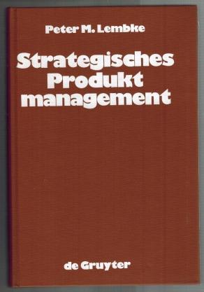 Strategisches Produktmanagement; Organisation der Produktplanung als integrativer: Lembke, Peter M.: