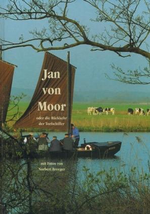 Jan von Moor oder die Rückkehr der: Breeger, Norbert: