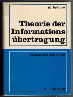 Theorie der Informationsübertragung Signale und Störungen: Spataru, Alexandru: