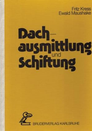 Dachausmittlung und Schiftung: Ein Leitfaden mit Beispielen für die praktische, rechnerische ...